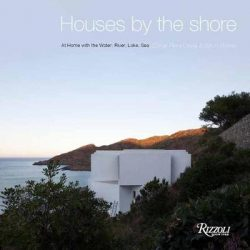 Houses by the Shore: At Home With the Water: River, Lake, Sea