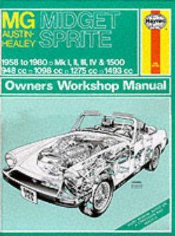 M. G. Midget and Austin Healey Sprite Owner's Workshop Manual