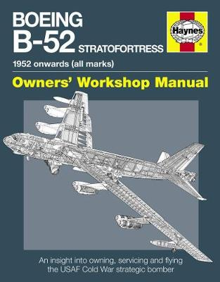 Boeing B-52 Stratofortress Manual: 1952 onwards (all marks)