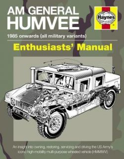 Am General Humvee Manual: The US Army's iconic high-mobility multi-purpose wheeled vehicle (HMMWV)