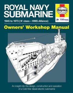 Royal Navy Submarine Manual: 1945 onward ('A' class – HMS Alliance)