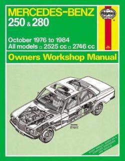Mercedes-Benz 250, 280 W123 Series Petrol 1976-1984 Repair Manual