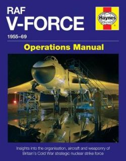 Raf V-Force Operations Manual: Britain's Frontline Nuclear Strike Force 1955-69
