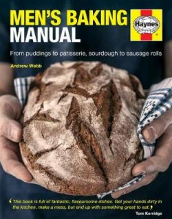 Men's Baking Manual: The complete step-by-step guide
