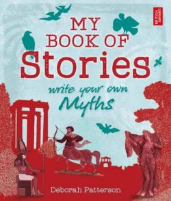 My Book of Stories: Write Your Own Myths