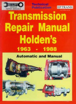 Transmission Repair Manual Holden's 1963-1988: Automatic and Manual Repairs