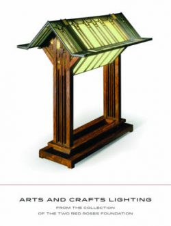 Arts and Crafts Lighting: From the Collection of the Two Red Roses Foundation