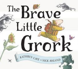 The Brave Little Grork