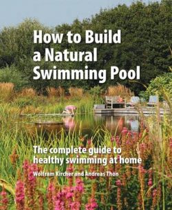 How to Build a Natural Swimming Pool: The Complete Guide to Healthy Swimming at Home