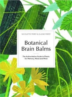 Botanical Brain Balms: Medicinal Plants for Memory, Mood and Mind