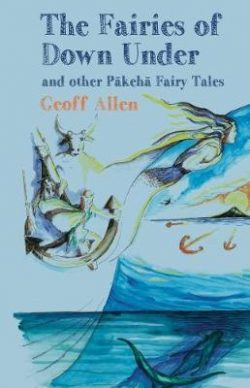The Fairies of Down Under: and other Pakeha Fairy Tales