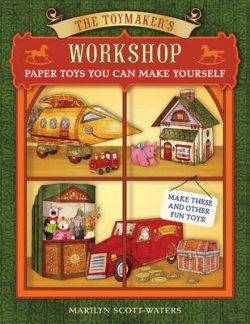 The Toymaker's Workshop: Paper Toys You Can Make Yourself