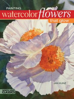 Painting Watercolor Flowers That Glow: Tools for Paintings with Impact