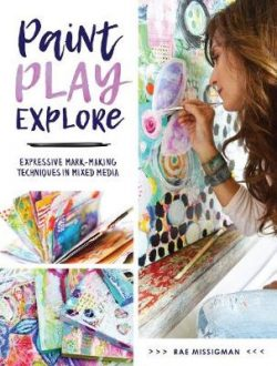 Paint, Play , Explore: Expressive Mark Making Techniques in Mixed Media