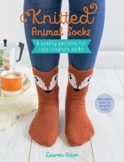Knitted Animal Socks: 6 novelty patterns for cute creature socks