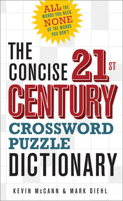The Concise 21st Century Crossword Puzzle Dictionary: All the Words You Need, None of the Words You Don't