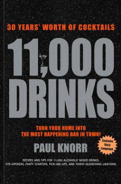 11,000 Drinks: 30 Years' Worth of Cocktails