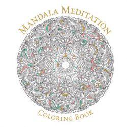 Mandala Meditation Coloring Book