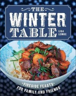 The Winter Table: Fireside Feasts for Family and Friends