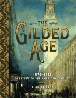 The Gilded Age: Overture to the American Century
