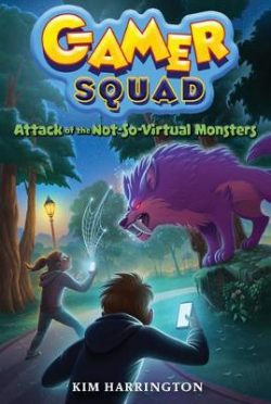Attack of the Not-So-Virtual Monsters (Gamer Squad 1): Gamer Squad #1