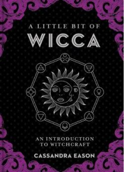 A Little Bit of Wicca: An Introduction to Witchcraft