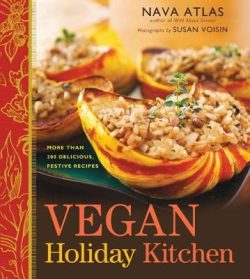 Vegan Holiday Kitchen: More than 200 Delicious, Festive Recipes