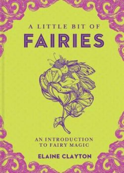 A Little Bit of Fairies: An Introduction to Fairy Magic