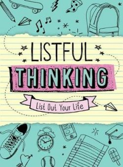 Listful Thinking: A Book of Lists for Tweens