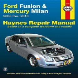 Ford Fusion & Mercury Milan Automotive Repair Manual: 06-10