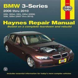 BMW 3-Series Automotive Repair Manual: 2006-2010
