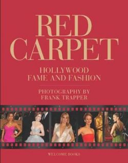 Red Carpet: Hollywood Fame and Fashion