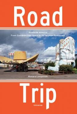Road Trip: Lost Roadside Attractions, From Custard's Last Stand to the Wigwam Restaurant
