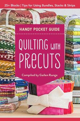 Quilting with Precuts Handy Pocket Guide: Choosing & Using Bundles, Stacks & Rolls