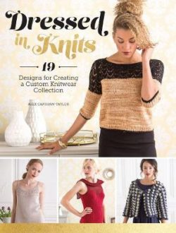 Dressed in Knits: 19 Designs for Creating a Custom Knitwear Collection