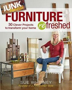 Junk Beautiful: Furniture Refreshed, 30 Clever Furniture Projects to Transform Your Home
