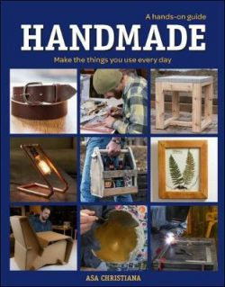 Handmade: A Hands-On Guide: Make Things You Use Everyday