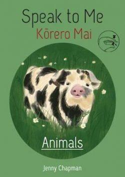 Speak to Me: Animals: Korero Mai: Kararehe