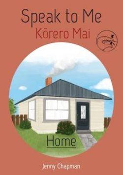 Speak to Me: Home: Korero Mai: Kainga