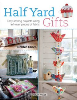 Half Yard (TM) Gifts: Easy Sewing Projects Using Leftover Pieces of Fabric