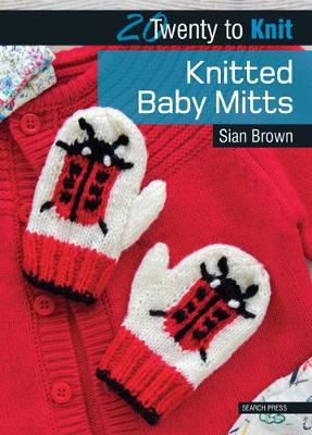 20 to Knit: Knitted Baby Mitts