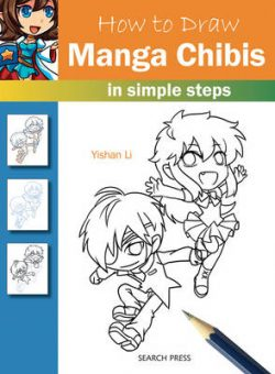 How to Draw: Manga Chibis: In Simple Steps