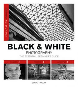 Black & White Photography: The Essential Beginner's Guide
