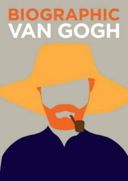 Van Gogh: Great Lives in Graphic Form