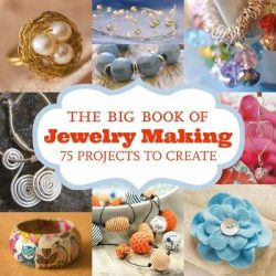 The Big Book of Jewelry Making: 75 Projects to Make