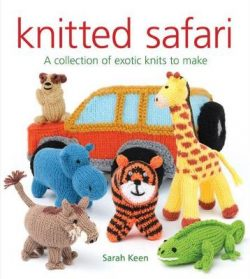 Knitted Safari: A Collection of Exotic Knits to Make