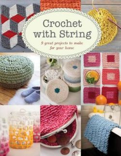 Crochet with String: 9 Great Projects to Make for Your Home