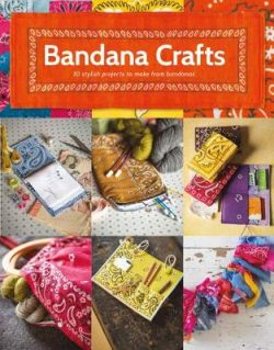 Bandana Crafts: 11 Beautiful Projects to Make
