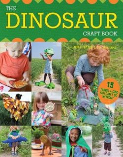 The Dinosaur Craft Book: 15 Things a Dino Fan Can't Do Without