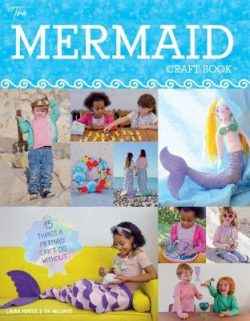 Mermaid Craft Book: 15 Things a Mermaid Can't do Without